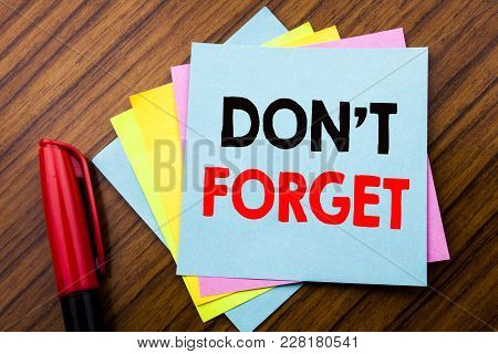 Handwriting Announcement Text Do Not Forget.  Concept For Don T Memory Remider Written On Sticky Sti