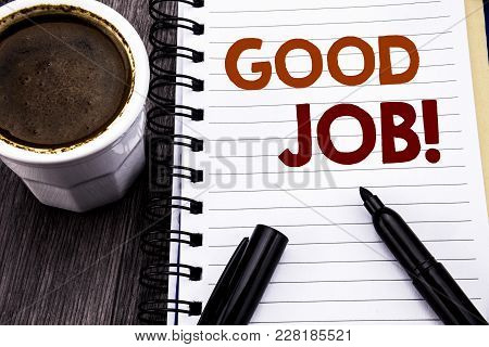 Writing Text Showing Good Job. Business Concept For Success Appreciation Written On Notebook Book No