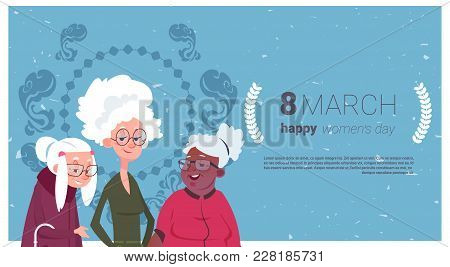 Happy Women Day Card Holidaqy Banner With Group Of Senior Ladies Grandmother 8 March Concept Flat Ve