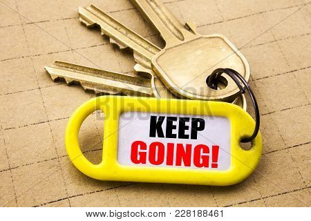Word, Writing Keep Going. Business Concept For Go Moving Forward Letting Written On Key Holder, Clos