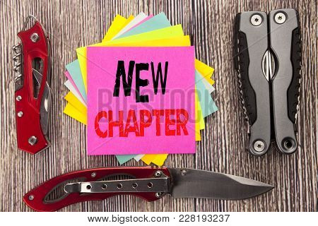 Writing Text Showing New Chapter. Business Concept For Starting New Future Life Written On Wooden Ba
