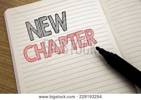 Handwriting Announcement Text Showing New Chapter. Business Concept For Starting New Future Life Wri