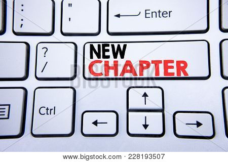 Word, Writing New Chapter. Business Concept For Starting New Future Life Written On White Keyboard K