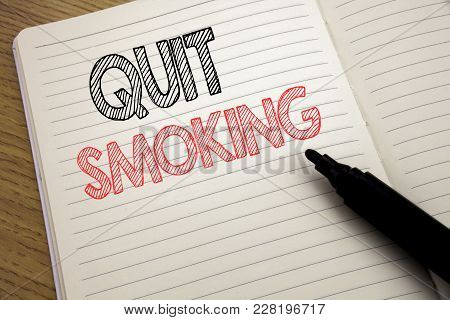 Handwriting Announcement Text Showing Quit Smoking. Business Concept For Stop For Cigarette  Written