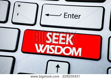 Handwriting Announcement Text Showing Seek Wisdom. Business Concept For Inspiration Knowledge Writte