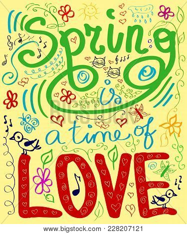 Inscription Spring Is The Time Of Love, Word Made With Flowers, Leafs And Graphic Elements. Wedding