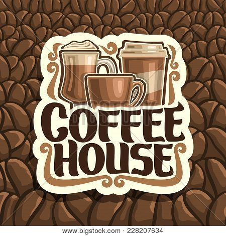Vector Logo For Coffee House, Cut Paper Sign With Set Of Brown Porcelain Cup, Glass Of Irish Coffee,