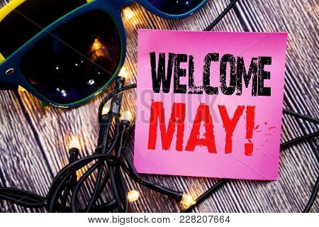 Hand Writing Text Caption Showing Welcome May. Business Concept For Hello Month Greeting Written On