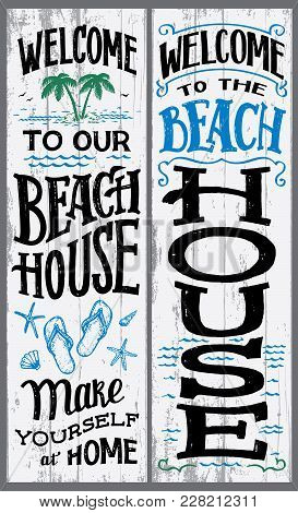 Welcome To Our Beach House, Make Yourself At Home. Hand-drawn Typography Vertical Sign Set For Home