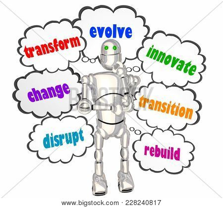 Transform Evolve Change Disrupt Robot Thought Clouds 3d Illustration