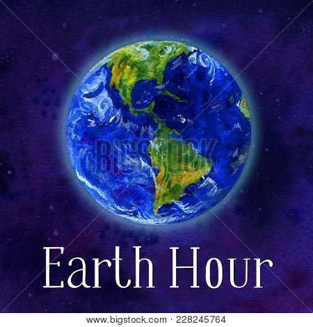 Earth Hour Hand Drawn Watercolor Illustration - Globe In Space Views Of Americas