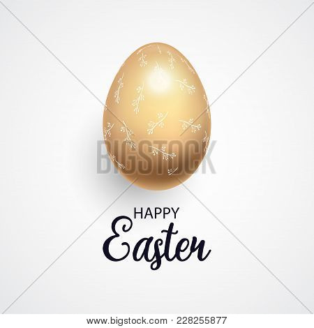 Happy Easter. Easter Golden Egg With Floral Ornament On A White Background.spring Holiday. Vector Il