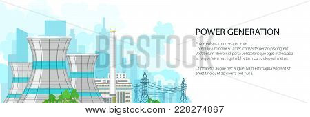 White Banner With Power Plant , Thermal Station And Text, Nuclear Reactor And Power Lines On The Bac