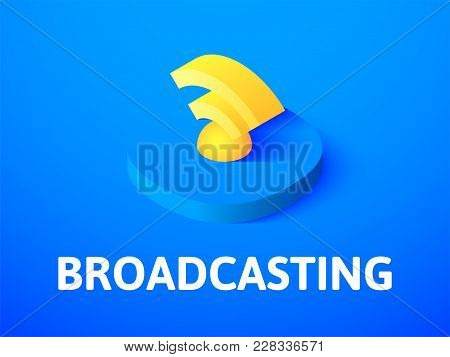 Broadcasting Icon, Vector Symbol In Flat Isometric Style Isolated On Color Background