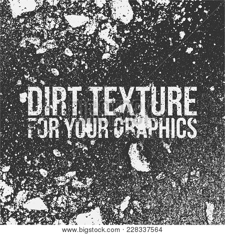 Dirt Texture For Your Graphics. Vector Illustration