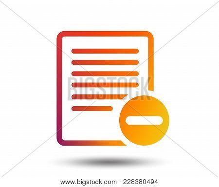 Text File Sign Icon. Delete File Document Symbol. Blurred Gradient Design Element. Vivid Graphic Fla