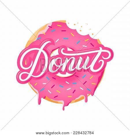 Donut Hand Written Lettering Text And Realistic Sweet Donut With Colorful Sprinkles. Pink Glaze. Iso