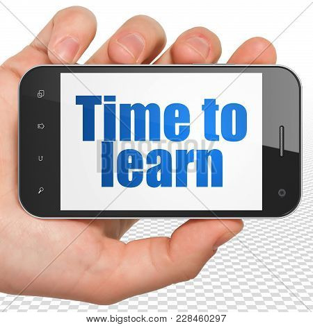 Learning Concept: Hand Holding Smartphone With Blue Text Time To Learn On Display, 3d Rendering