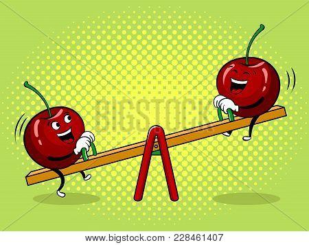 Cherry On Seesaw Teeter Totter Board Pop Art Retro Vector Illustration. Cartoon Food Character. Colo