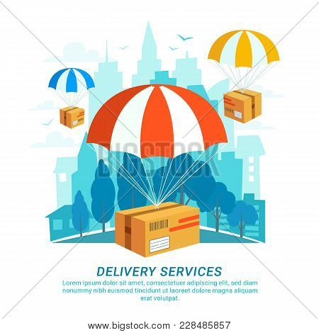 Delivery Service Concept. Flat Design, Packages With Parachutes On Urban Landscape In Flat Style. Fa