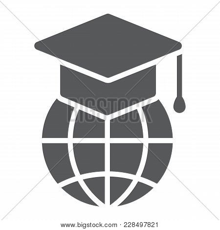 Global Education Glyph Icon, E Learning And Education, Graduation Cap On Globe Sign Vector Graphics,