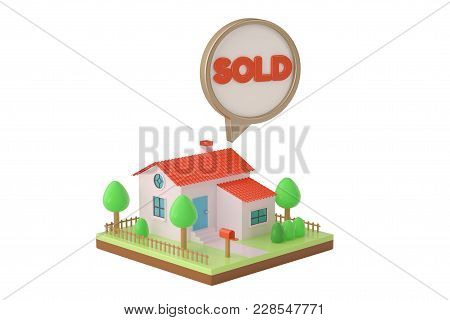 House And Sold Dialog On White Background. 3d Illustration.