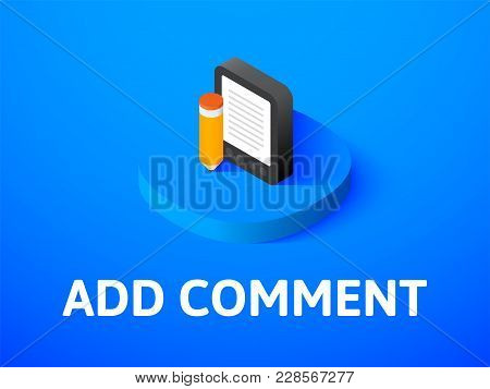Add Comment Icon, Vector Symbol In Flat Isometric Style Isolated On Color Background