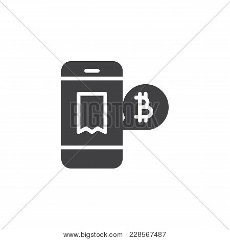 Accept Bitcoin Payment Vector Icon. Filled Flat Sign For Mobile Concept And Web Design. Bitcoin Mobi
