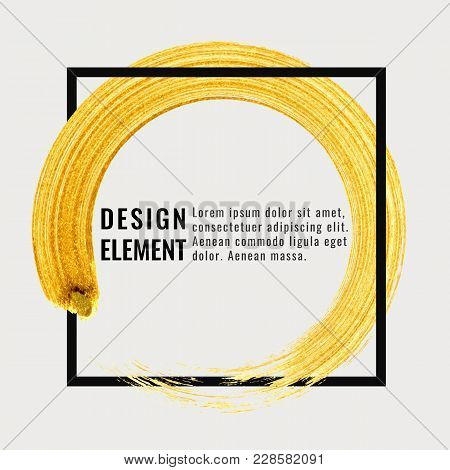 Gold Hand Drawn Paint Circle Brush Stroke With Black Frame. Abstract Vector Golden Acrylic Textured