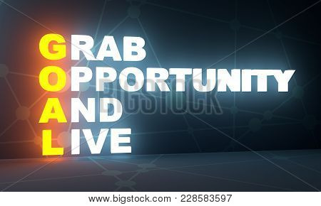 Goal - Grab Opportunity And Live Acronym. Business Motivation Concept. 3d Rendering. Neon Bulb Illum