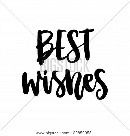 The Hand-drawing Quote: Best Wishes, In A Trendy Calligraphic Style. Merry Christmas Card. It Can Be