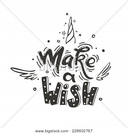 Make A Wish. Vector Magic Inspirational Quote. Motivational Slogan For Every Day For Printing On Cup