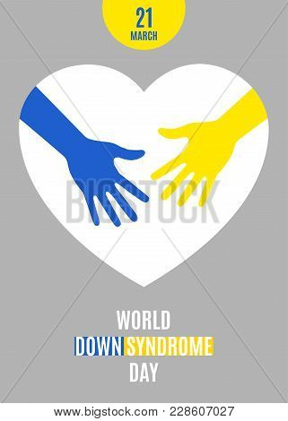 World Down Syndrome Day Poster. Blue  Yellow Hands With White Heart Sign Isolated On Gray Background
