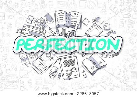 Doodle Illustration Of Perfection, Surrounded By Stationery. Business Concept For Web Banners, Print