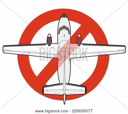 Prohibition Of Airplane. Strict Ban On Construction Of Aircraft, Forbid. Stop World War. Beautiful V