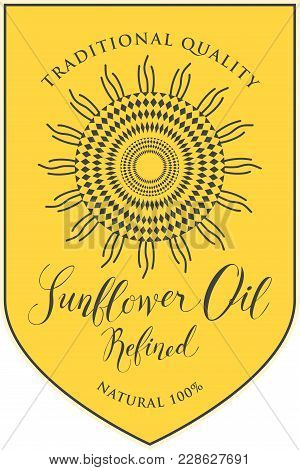Vector Label For Refined Sunflower Oil With Schematic Drawing Of Sunflower And Handwritten Inscripti