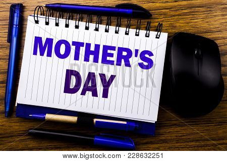 Handwritten Text Showing Mother Day. Business Concept For Mom Greetings Celebration Written On Noteb