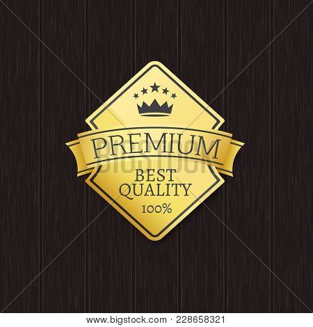 Best Quality 100 Golden Label Premium Choice Emblem Crowned By Stars And Crown, Guarantee Certificat