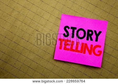 Handwritten Text Caption Showing Storytelling. Business Concept Writing For Teller Story Message Wri
