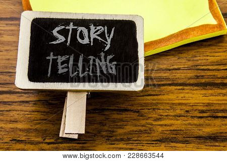 Handwritten Text Showing Storytelling. Business Concept For Teller Story Message Written On Announce