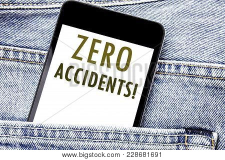 Handwriting Announcement Text Showing Zero Accidents. Business Concept For Safety At Work Hazard Wri