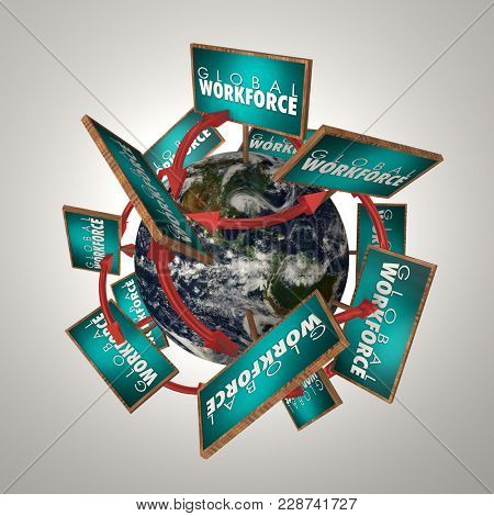 Global Workforce Signs Planet Employees Around World 3d Illustration - Elements of this image furnished by NASA