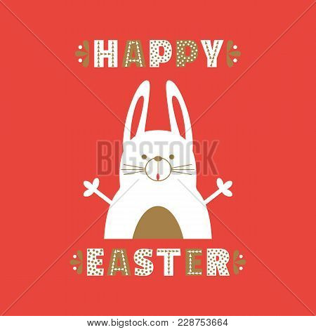 Easter Day Rabbit Bunny. Happy Holiday Poster. Fancy Handdrawn Ornate Letters. Comic Cute Retro Cart
