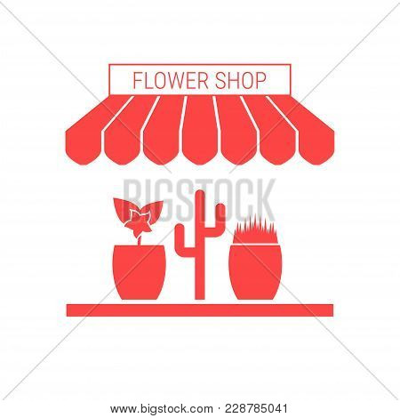 Flower Shop, Plant Market Single Flat Vector Icon. Striped Awning And Signboard. A Series Of Shop Ic