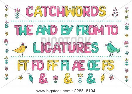 Cute Set Of Colorful Smiling Catchwords And Ligatures From Kids Alphabet With Eyes. Funny Font. Cart