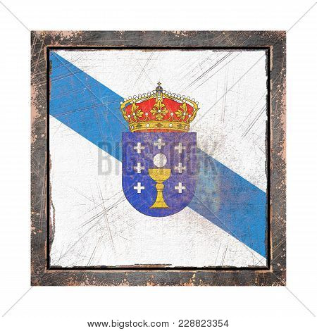 3d Rendering Of A Galicia Community Flag Over A Rusty Metallic Plate Wit A Rusty Frame. Isolated On