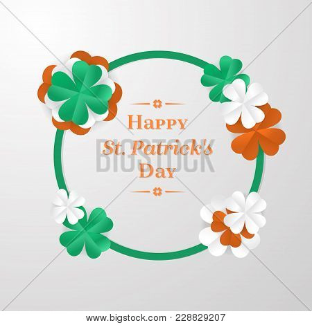 Trendy Shamrock Round Frame With White, Green And Orange Cut-out Paper Shape 3d Stylized Leaf Clover
