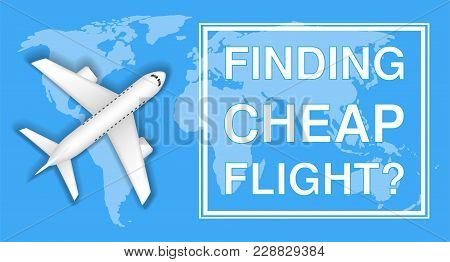 Finding Cheap Flight With Airplane On World Map