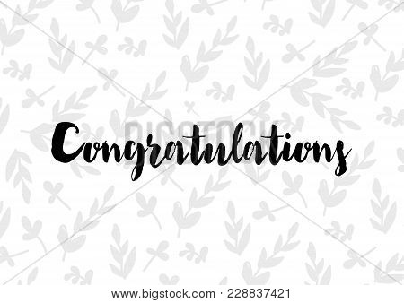 Card With Calligraphy Lettering Congratulations. Vector Illustration Isolated On White Pattern Backg