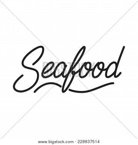 Seafood. Seafood Lettering. Seafood Label Badge Emblem Sticker